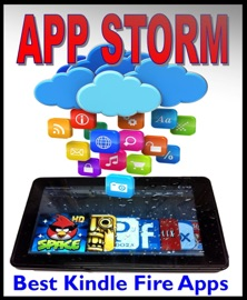 Download of App Storm: Best Kindle Fire Apps, a Torrent of Games, Tools, and Learning Applications, Free and Paid, for Young and Old PDF eBook