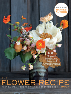 The Flower Recipe Book - Alethea Harampolis book
