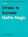 Stress To Success Maths Magic