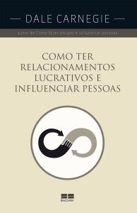 Como ter relacionamentos lucrativos e influenciar pessoas Book Cover