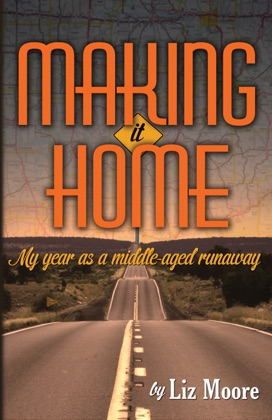 Making It Home: My year as a middle-aged runaway
