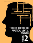 Thought-Culture or Practical Mental Training Vol. 2
