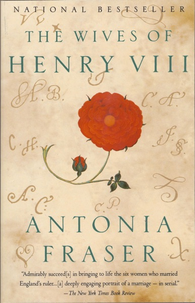 The Wives of Henry VIII - Antonia Fraser book cover