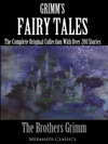 Grimms Fairy Tales The Complete Original Collection With Over 200 Stories