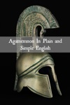 Agamemnon In Plain And Simple English Translated