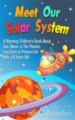 Meet Our Solar System: A Rhyming Children's Book About Sun, Moon, & The Planets. Fun Facts & Pictures for Kids 4-8 Years Old