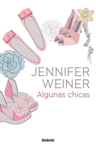 Jennifer Weiner - Algunas chicas