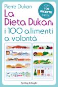La Dieta Dukan: I 100 alimenti a volontà