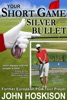 Your Short Game Silver Bullet