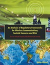 An Analysis Of Regulatory Frameworks For Wireless Communications Societal Concerns And Risk