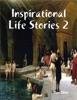 Inspirational Life Stories 2