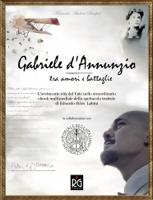 Gabriele d'Annunzio - tra amori e battaglie ebook Download