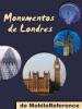 Londres: Guia de las 60 mejores atracciones turisticas de Londres, Reino Unido