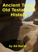 Ancient Truth: Old Testament History