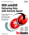 IBM SolidDB Delivering Data With Extreme Speed