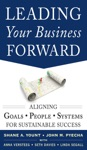 Leading Your Business Forward Aligning Goals People And Systems For Sustainable Success