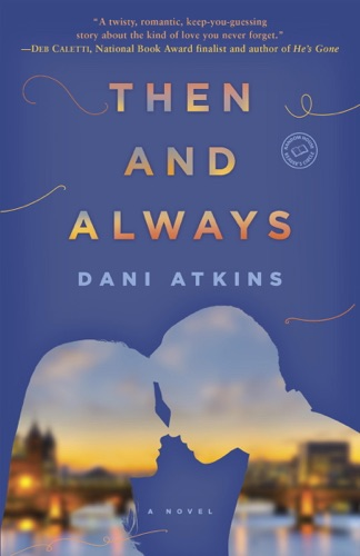 Dani Atkins - Then and Always