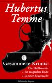 Gesammelte Krimis: Die Hallbauerin + Ein tragisches Ende + In einer Brautnacht (Vollständige Ausgabe)