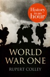 World War One History In An Hour