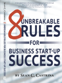 8 Unbreakable Rules for Business Start-Up Sucess