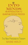 Into Minds An Introduction To Quantum Psyche Process