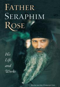 Father Seraphim Rose: His Life and Works Copertina del libro
