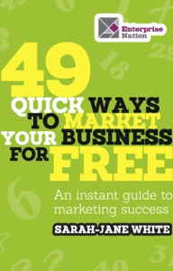 49 Quick Ways to Market your Business for Free da Sarah-Jane White