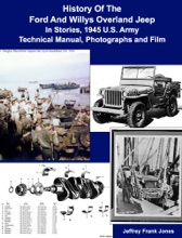 History Of The Ford And Willys Overland Jeep In Stories, 1945 U.S. Army Technical Manual, Photographs and Film