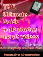 The Ultimate Guide to 3D photos and 3D videos: Now everybody can make them