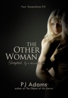 The Other Woman Tempted By A Married Man - An Erotic Romance