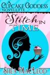 A Stitch In Time A Cupcake Goddess Novelette
