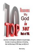 Top 10 Reasons Why God is Not Mad at You