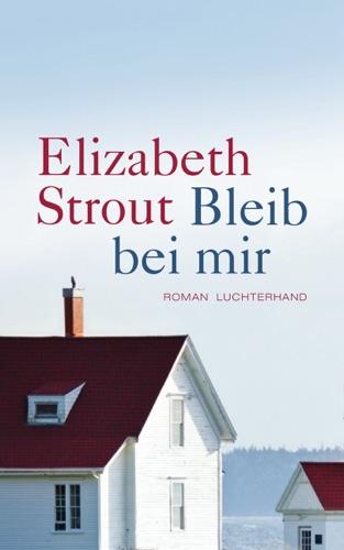 Elizabeth Strout - Bleib bei mir