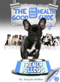 The French Bulldog Good Health Guide book