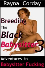 Breeding The Black Babysitter 3