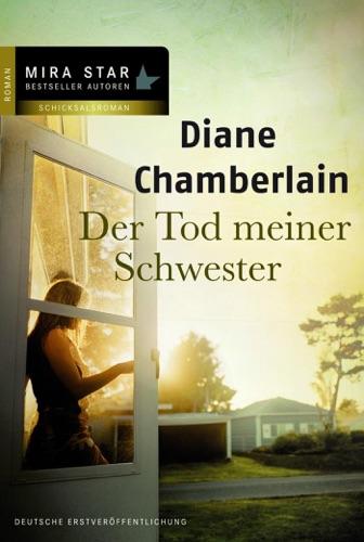 Diane Chamberlain - Der Tod meiner Schwester