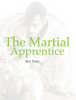Roy Dean & Glen Morris - The Martial Apprentice ilustración