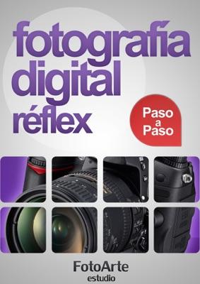 Fotografía Digital Réflex Paso a Paso