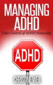 Managing ADHD: Take Control of ADHD Naturally