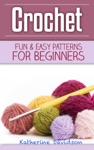 Crochet Fun  Easy Patterns For Beginners