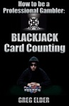Blackjack Card Counting How To Be A Professional Gambler
