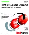 IBM InfoSphere Streams Harnessing Data In Motion