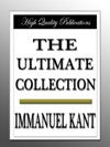 Immanuel Kant - The Ultimate Collection