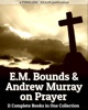 E.M. Bounds And Andrew Murray On Prayer