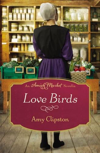 Amy Clipston - Love Birds