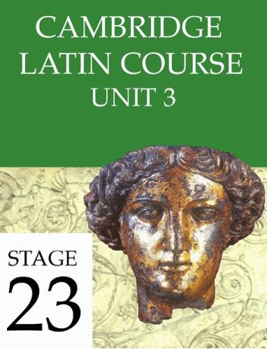 Cambridge Latin Course Unit 3 Stage 23