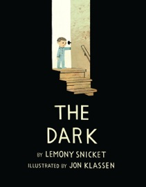 The Dark - Lemony Snicket & Jon Klassen