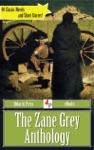The Zane Grey Anthology