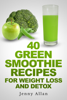 Jenny Allan - 40 Green Smoothie Recipes For Weight Loss and Detox Book artwork
