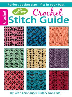 Crochet Stitch Guide - Jean Leinhauser & Mary Ann Frits book